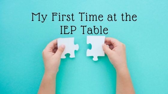 My First Time at the IEP Table